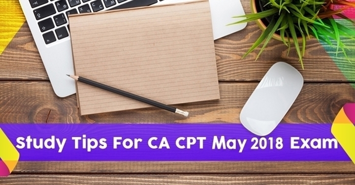 study tips for ca cpt may 2018 exam