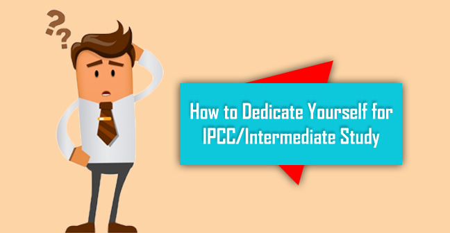 how too dedicate youself for ca ipcc or indtermediate study
