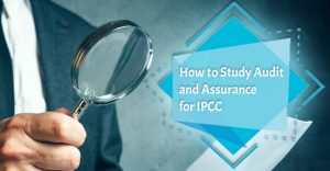 How to Study Audit and Assurance for IPCC
