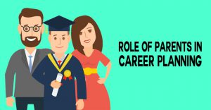 role of parents in career planning