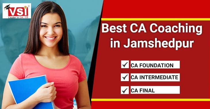 Best CA Coaching in Jamshedpur for Foundation, Intermediate and final