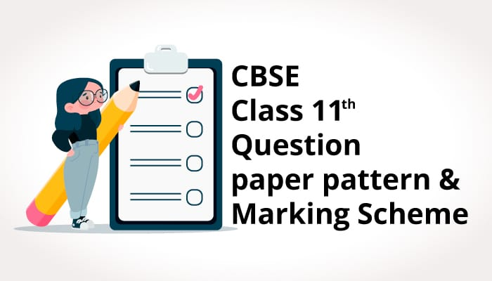CBSE Class 11th Question paper pattern and Marking Scheme