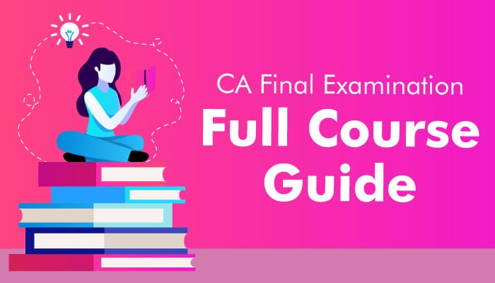 CA Final Examination Full Course Guide