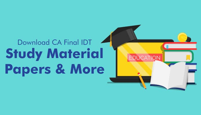 Download CA Final IDT- Study Material/Papers and More