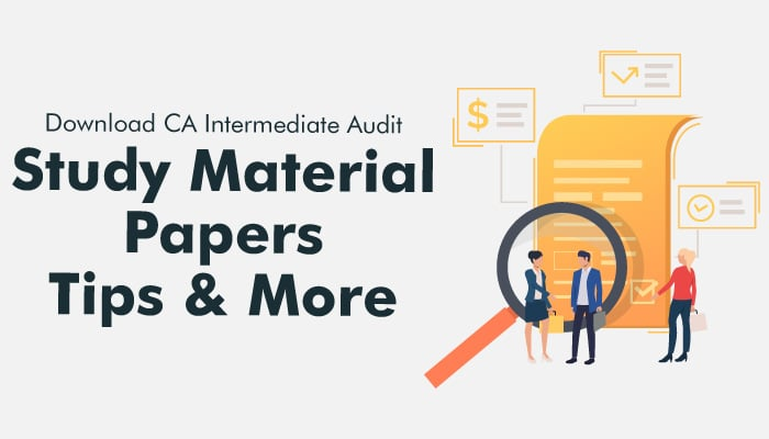 Download CA Intermediate Audit- Study Material/Papers/ Tips and More