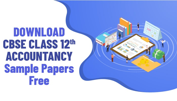 Download CBSE Class 12 Accountancy Sample Papers Free