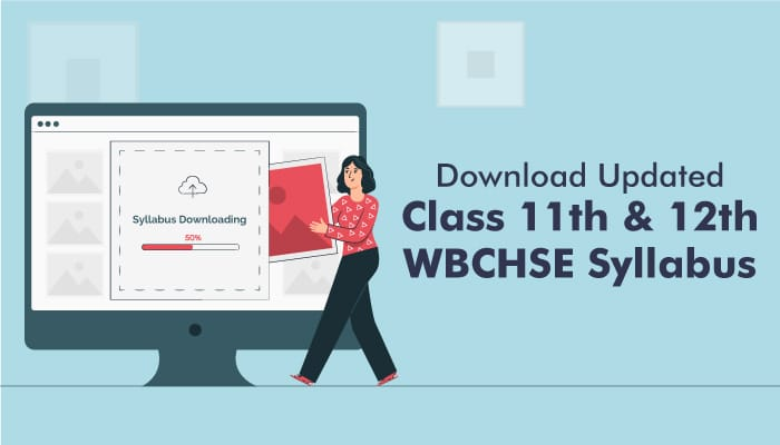 Download Updated Class 11th & 12th WBCHSE Syllabus