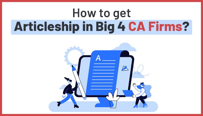 How to get Articleship in Big 4 CA Firms?
