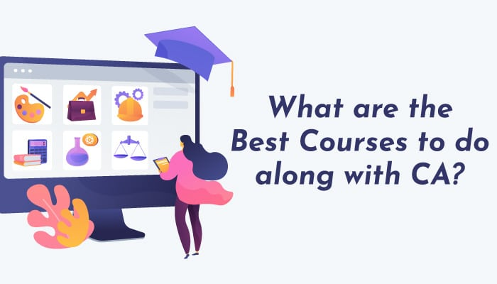 What are the Best Courses to do along with CA ?